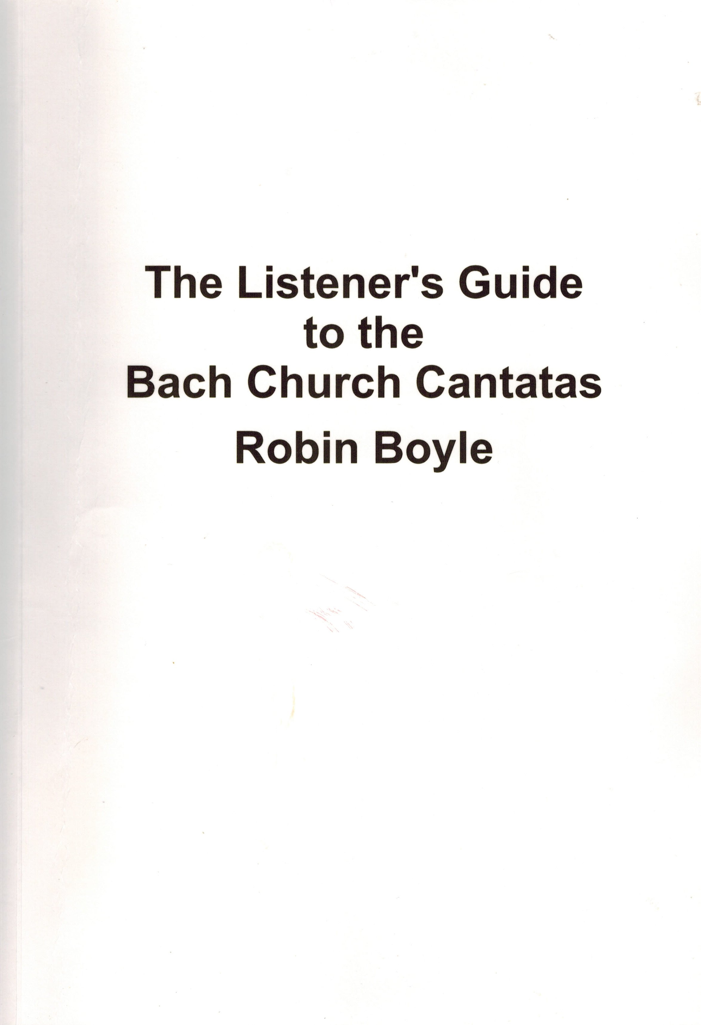 Bach book: the listener's guide to the bach church cantatas [robin.